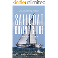 Sailboat Buying Guide For Cruisers: (Determining The Right