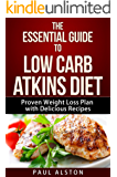 The Essential Guide to Low Carb Atkins Diet: Proven Weight Loss Plan Guide with a Delicious Recipe Cookbook (English Edition)