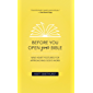 Before You Open Your Bible: Nine Heart Postures For Approaching God's Word (English Edition)