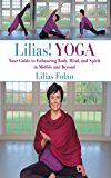 Lilias! Yoga: Your Guide to Enhancing Body Mind and Spirit in Midlife and Beyond