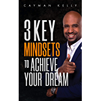 3 Key Mindsets to Achieve Your Dream (English Edition)