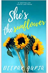 She's the Sunflower: Heart Healing Poetry and Prose Kindle Edition