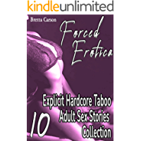 Forced Erotica: 10 Explicit Hardcore Taboo Adult Sex Stories Collection