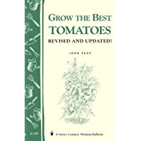 Grow the Best Tomatoes: Storey's Country Wisdom Bulletin A-189