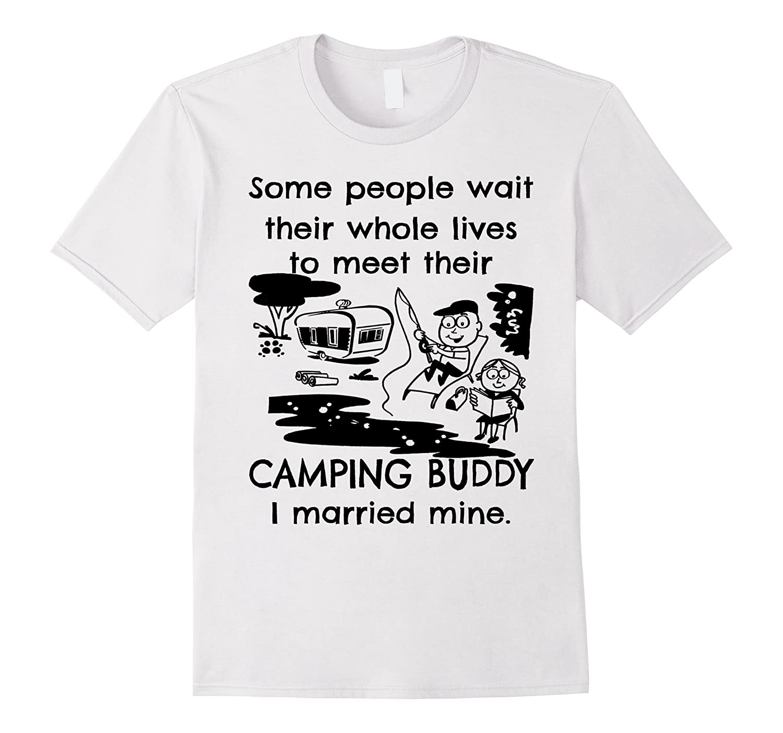 Wait Meet Camping Buddy T Shirt-Tovacu