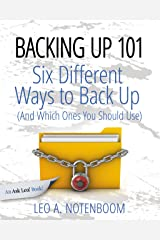 Backing Up 101 - Six Different Ways to Backup Your Computer Kindle Edition