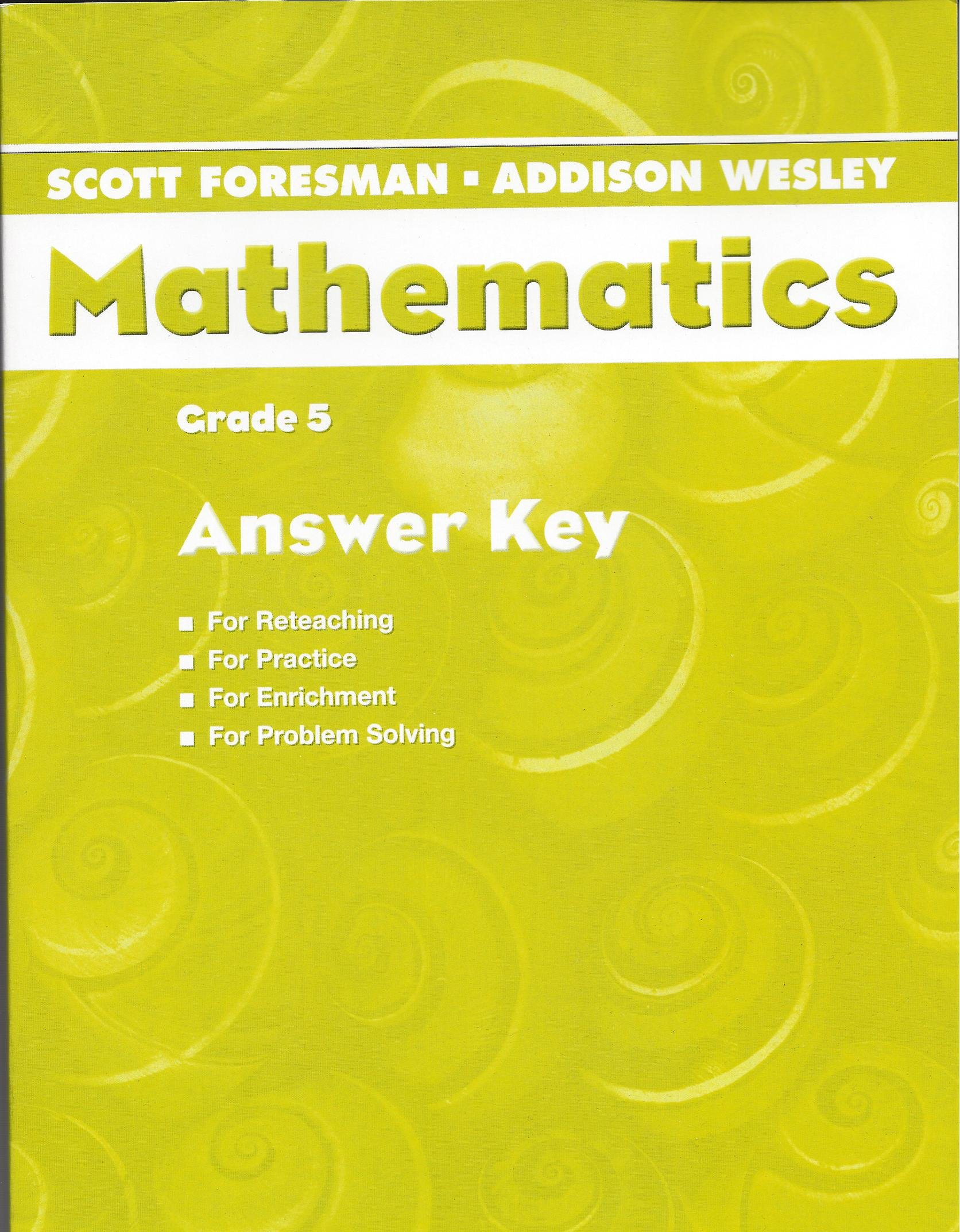 Scott Foresman Mathematics Grade 5 Answer Key 9780328049431 – Addison-wesley Publishing Company Worksheet Answers