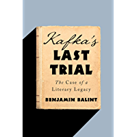Kafka's Last Trial: The Case of a Literary Legacy (English Edition)