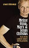 Meine Oma, Marx und Jesus Christus: Aus dem Leben eines Ostalgikers (German Edition)