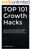 Growth Hacking: TOP 101 short, actionable, 100% proven growth hacks to boost your AARRR by 70%, 400%, 7000%... (startup marketing, growth engineering, growth hacking techniques) (English Edition)