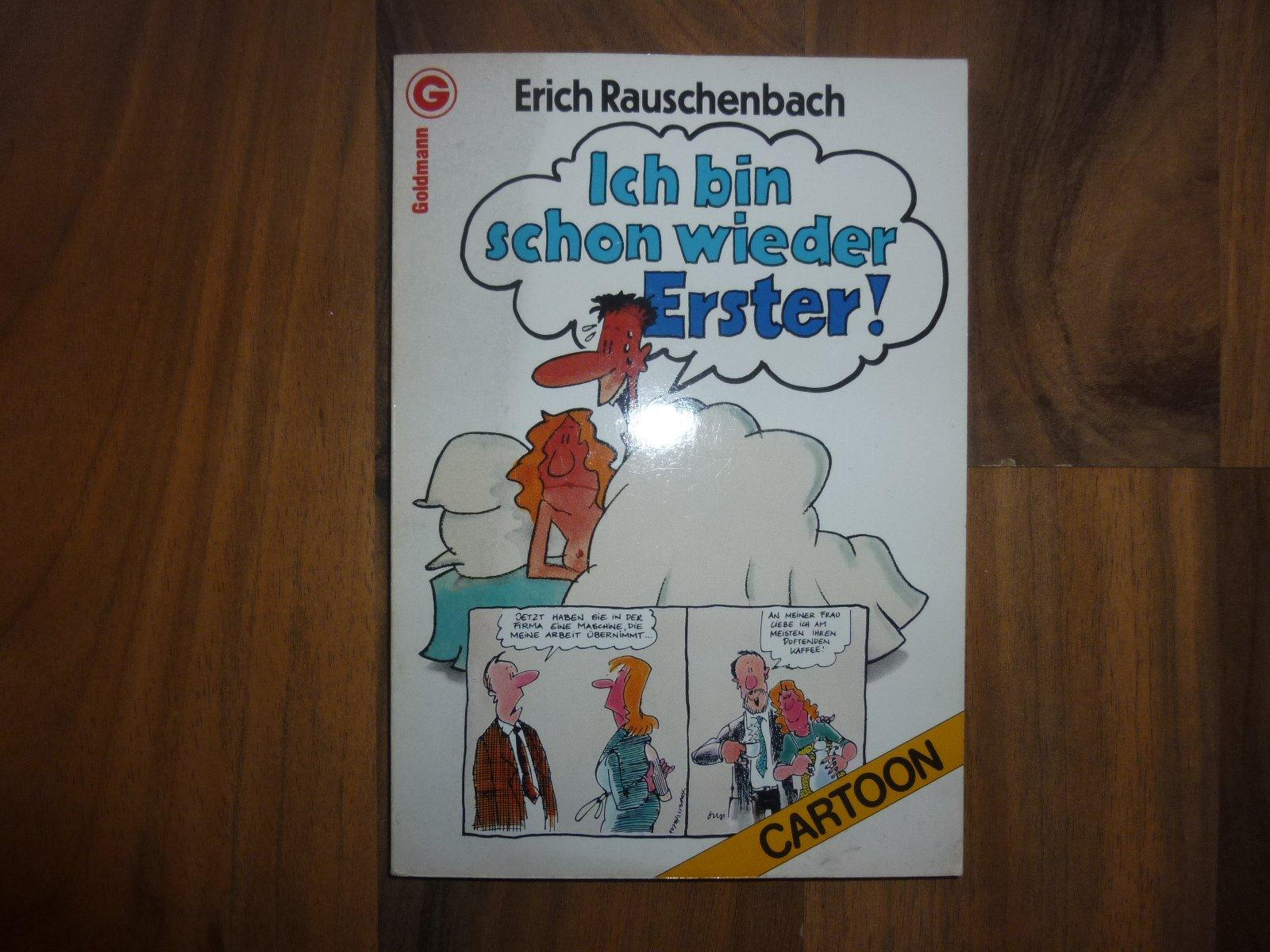 Ich bin schon wieder Erster! Taschenbuch – 1988 Erich Rauschenbach Goldmann 3442069629 Cartoons