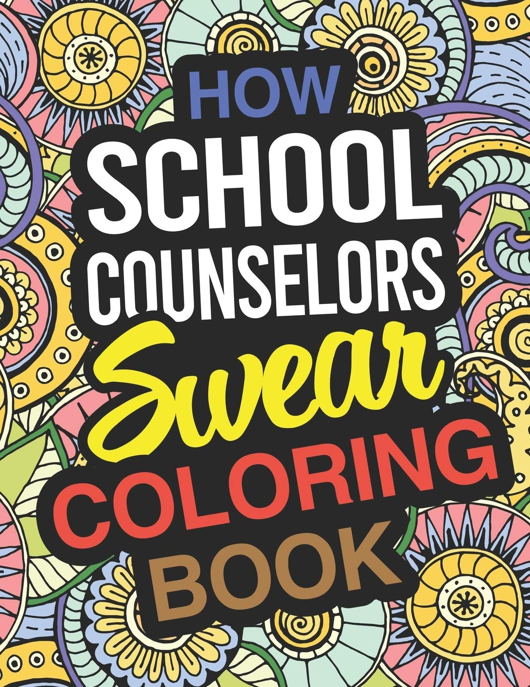How School Counselors Swear Coloring Book: School Counselor