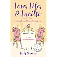 Love, Life, and Lucille: Lessons Learned from a Centenarian