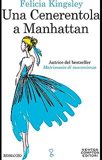 una cenerentola a manhattan  Matrimonio di convenienza eBook: Felicia Kingsley: : Kindle ...