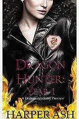 Year 1: Dragon Hunter: A Drakon Academy Preview (Drakon Acaemy Previews) Kindle Edition