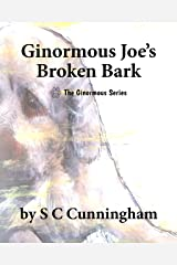 Ginormous Joe's Broken Bark (The Ginormous Series Book 1) Kindle Edition