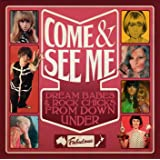 Come & See Me: Dream Babes & Rock Chicks From Down