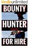 Bounty Hunter For Hire: A Western (The Birth of a Bounty Hunter Western Series Book 1)