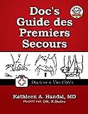 Doc's Guide des Premiers Secours: Docteur à Vos Côtès (DocHandal's Guides t. 2018)