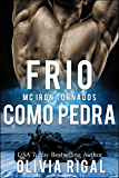 Frio Como Pedra (Iron Tornadoes #1) (Portuguese Edition)