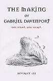 The Making of Gabriel Davenport (Gabriel Davenport Series Book 1)
