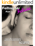 Falling for Felicia - Part 1