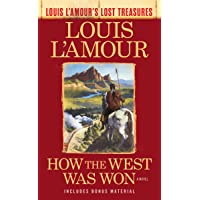 How The West Was Won (Louis L'amour's Lost Treasures): A Novel