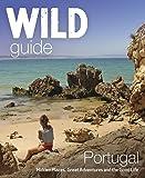 Wild Guide. Portugal (Wild Guides)