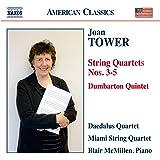 Tower: String Quartets Nos. 3-5 & Dumbarton Quintet