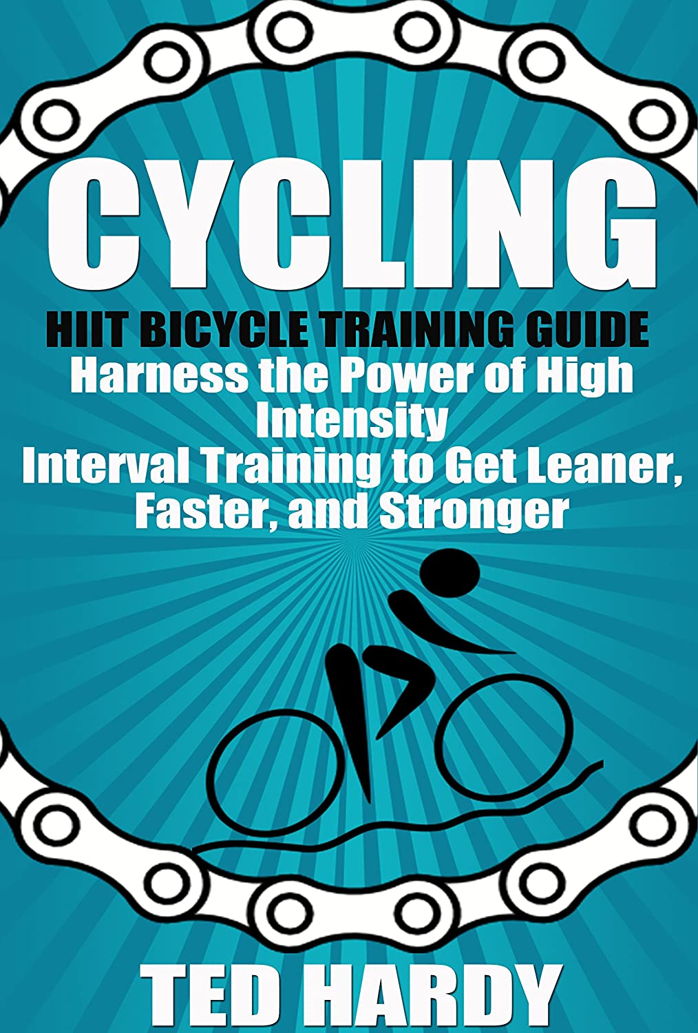Cycling: Hiit Bicycle Training Guide Harness the Power of High ...