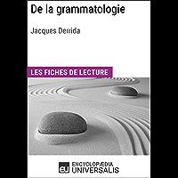 De la grammatologie de Jacques Derrida: Les Fiches de lecture d'Universalis (French Edition)