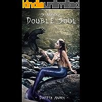Double soul (Doppia Anima Vol. 1)