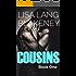 Cousins: An Alpha Bad Boy Romance (Book 1)