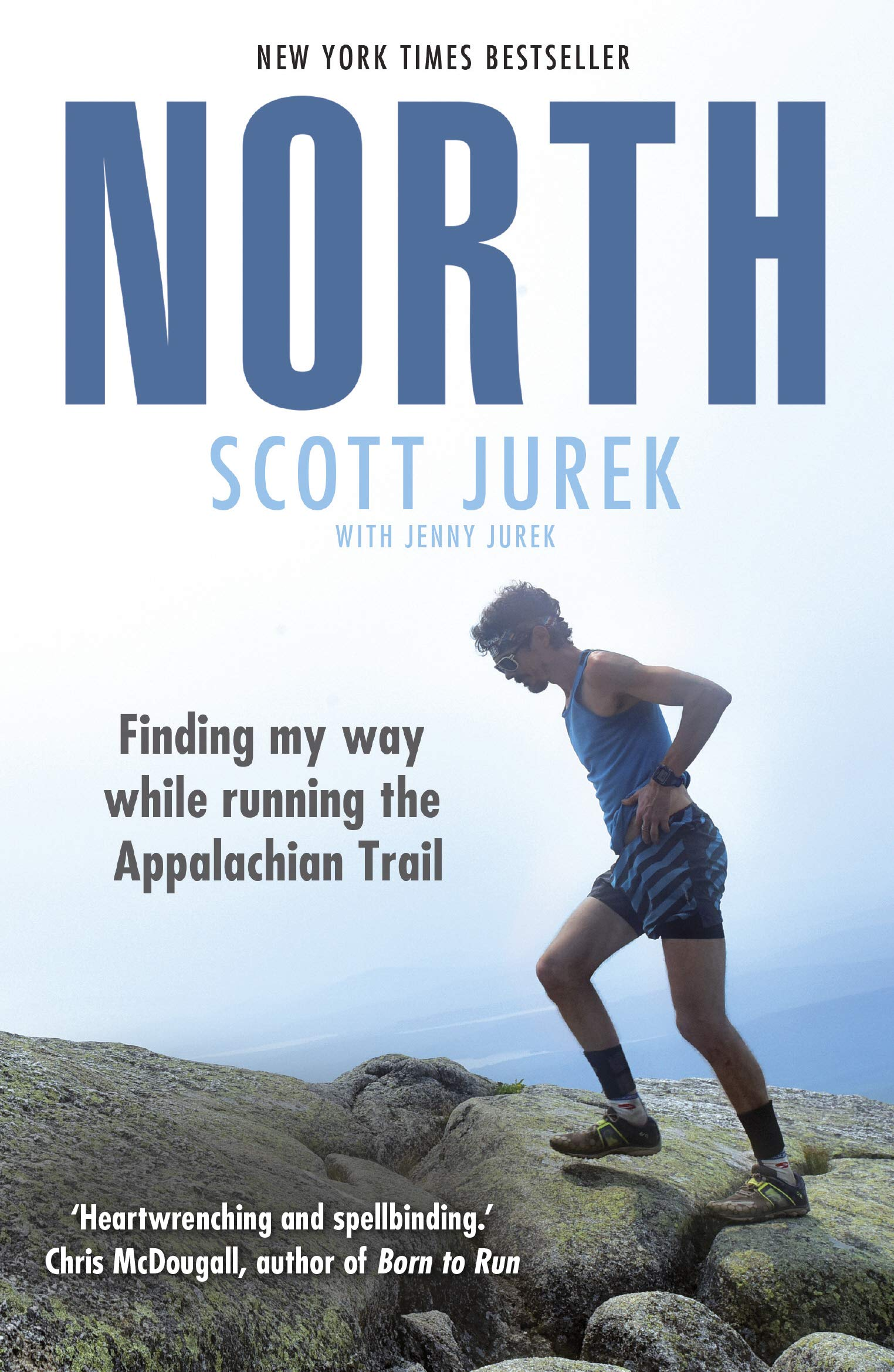North  Finding My Way While Running The Appalachian Trail  English Edition