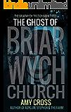 The Ghost of Briarwych Church (The Briarwych Trilogy Book 3)