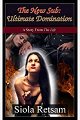 """The New Sub: Ultimate Domination: A Story From """"The Life"""" Kindle Edition"""
