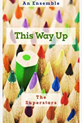 This Way Up: An Ensemble Kindle Edition