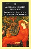 Poems and Ballads: AND Atalanta in Calydon (Penguin Classics)