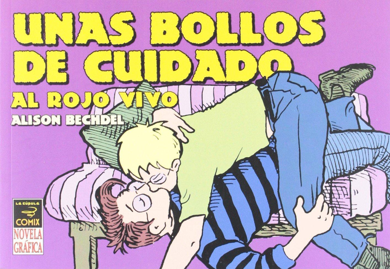 Unas bollos de cuidado / Hot, Throbbing Dykes to Watch Out for: Al Rojo Vivo (Spanish Edition)