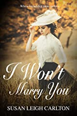 I Won't Marry You: When Did Friendship Turn to Love? Kindle Edition
