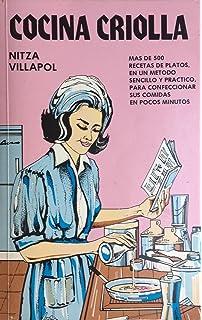 Cocina Criolla: Las Mejores Recetas De La Cocina Cubana Y Del Caribe (Spanish Edition