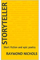 Storyteller: Short fiction and epic poetry Kindle Edition