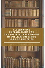 Alternative Explanations for the Societal Breakdown in William Golding's Lord of the Flies Kindle Edition