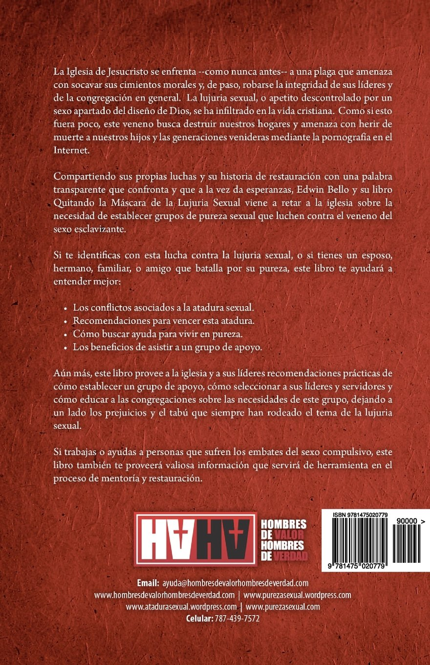 Quitando la Máscara de la Lujuria Sexual: Logrando Pureza en los Grupos de Apoyo (Spanish Edition): Edwin Bello, Josué Mercado: 9781475020779: Amazon.com: ...
