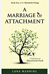 A Marriage of Attachment: a sequel to A Contrary Wind (Mansfield Trilogy Book 2) Kindle Edition