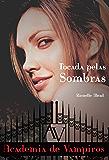 Tocada pelas sombras (Academia de vampiros Livro 3)