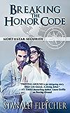 Breaking the Honor Code (Northstar Security Series Book 4)