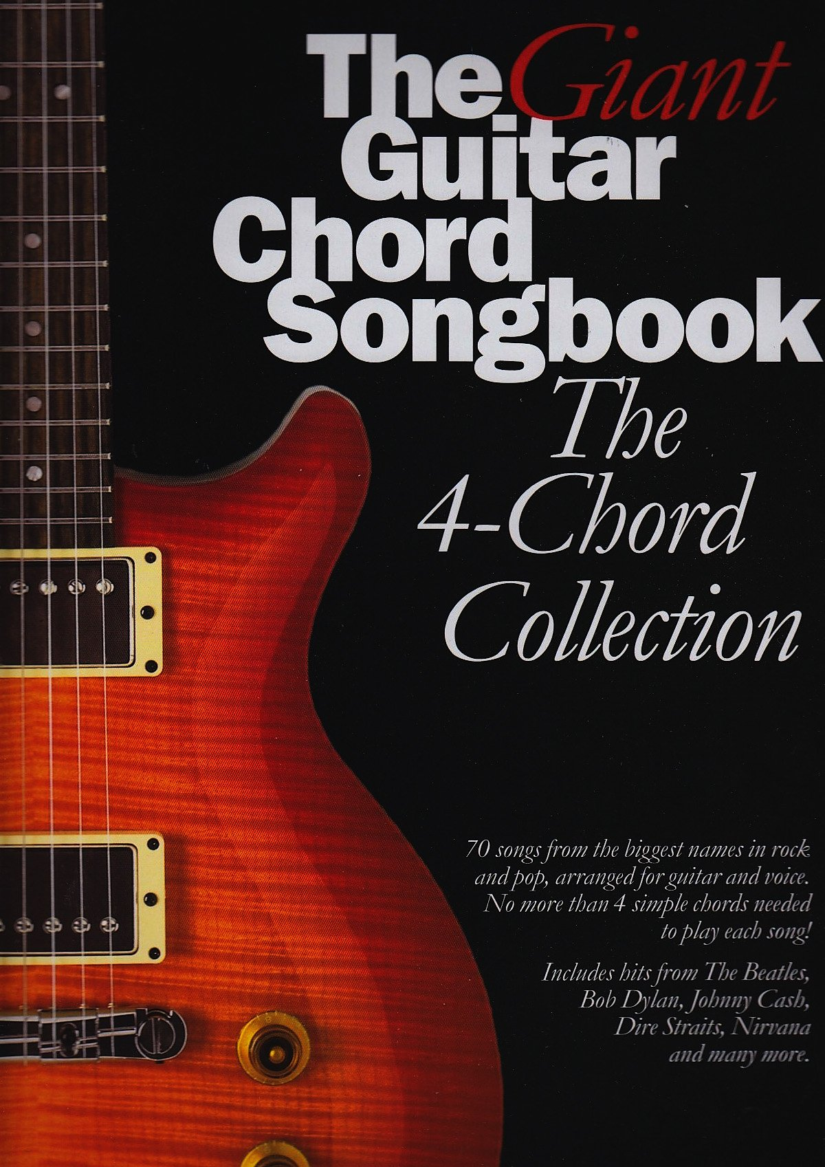 The Giant Guitar Chord Songbook The 4 Chord Collection
