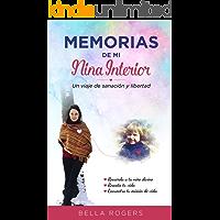 Memorias De Mi Niña Interior: Un Viaje de Sanación y Libertad