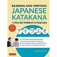Reading and Writing Japanese Katakana: A Character Workbook for Beginners